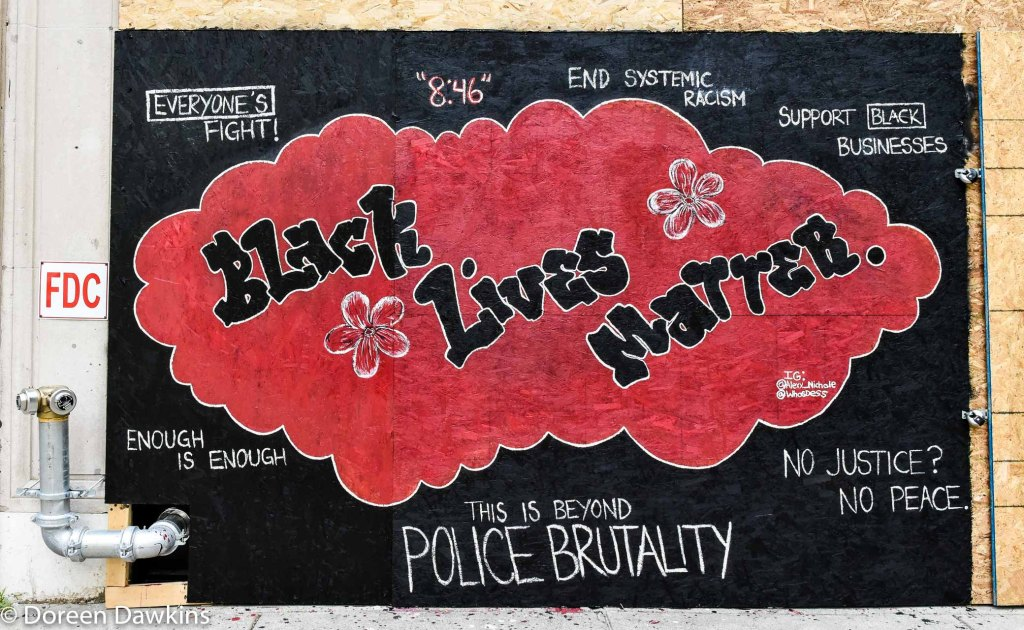 """Black Lives Matter, Everyone's Fight!, End Systemic Racism, Support Black Businesses, Enough is Enough!, No Justice? No Peace, This is Beyond Police Brutality""""  COVID-19 Break: Black Lives Matter Sunday Reflection"""